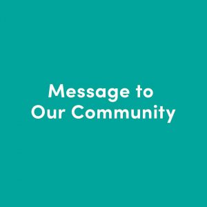 Message to our community